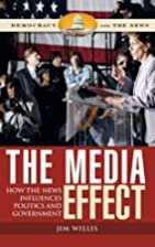 The Media Effect: How the News Influences…