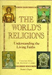 The world's religions : understanding the…