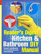 Kitchen and Bathroom DIY Manual: Expert…