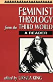 Feminist theology from the Third World : a reader / edited by Ursula King