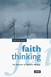 Faith Thinking: The Dynamics Of Christian…