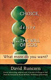 Choice, Desire and the Will of God por David…