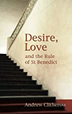 Desire, Love and the Rule of Saint Benedict…