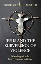 Jesus and the Subversion of Violence by…