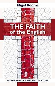 The Faith of the English: Integrating Christ…