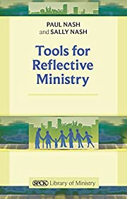 Tools for Reflective Ministry reissue (Spck…