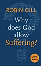 Why Does God Allow Suffering?: A Little Book…