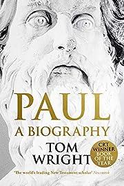 Paul: A Biography de Professor Tom Wright