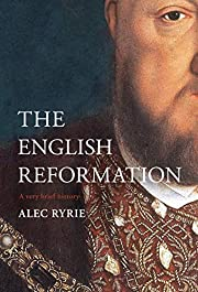 The English Reformation: A Very Brief…