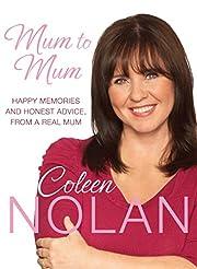 Mum to Mum: Happy Memories and Honest…