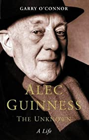 Alec Guinness the unknown : a life –…