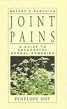 Joint Pains: A Guide to Successful Herbal…