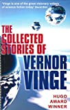 The collected stories of Vernor Vinge / Vernor Vinge