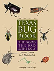 Texas Bug Book: The Good, the Bad, and the…