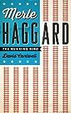 Merle Haggard : the running kind / David Cantwell
