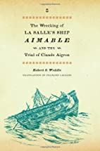 The Wrecking of La Salle's Ship Aimable and…
