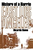 East Los Angeles: History of a Barrio (Book) written by Richard Romo