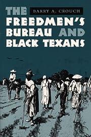 The Freedmen's Bureau and Black Texans por…