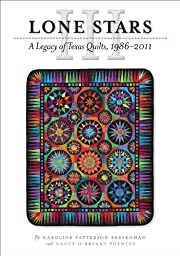 Lone Stars III: A Legacy of Texas Quilts,…