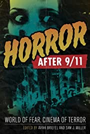 Horror after 9/11: World of Fear, Cinema of…