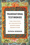 Transnational testimonios: the politics of collective knowledge production