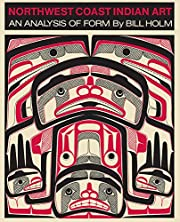 Northwest Coast Indian Art: An Analysis of…