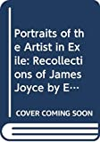 Portraits of the artist in exile : recollections of James Joyce by Europeans / edited by Willard Potts