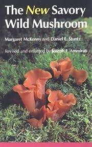 The New Savory Wild Mushroom av Margaret…