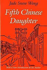 Fifth Chinese Daughter door Jade Snow Wong