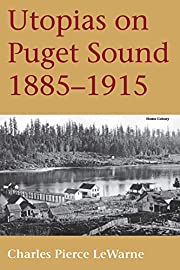 Utopias on Puget Sound, 1885-1915 af Charles…