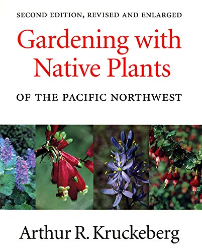Gardening with native plants of the Pacific Northwest /