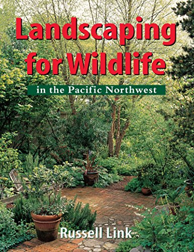 Landscaping for wildlife in the Pacific Northwest /