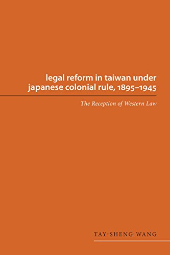 Legal Reform in Taiwan under Japanese Colonial Rule, 1895-1945: The Reception of Western Law (Americana Library (AL)), Wang, Tay-sheng