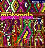 Textiles from Guatemala / Ann Hecht