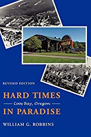 Hard Times in Paradise by William G. Robbins