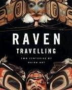 Raven Travelling: Two Centuries of Haida Art…