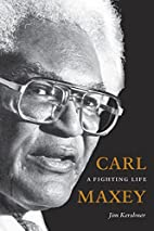 Carl Maxey: A Fighting Life (V Ethel Willis…