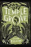 Temple Grove: A Novel, Elliott, Scott