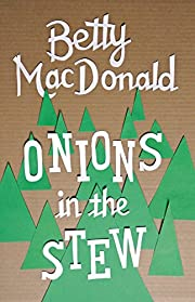 Onions in the Stew por Betty MacDonald