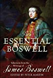 The essential Boswell : selections from the writings of James Boswell / selected and introduced by Peter Martin