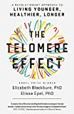 The telomere effect : a revolutionary approach to living younger, healthier, longer / Elizabeth Blackburn, PhD ; Elissa Epel, PhD