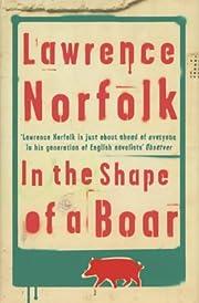 In the Shape of a Boar door Lawrence Norfolk