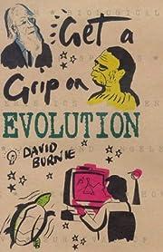 Get a Grip On Evolution – tekijä: David…