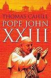 Pope John XXIII / Thomas Cahill