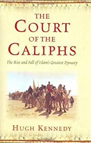 Court of the Caliphs: The Rise and Fall of…