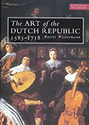 THE ART OF THE DUTCH REPUBLIC 1585-1718. af…