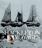 The Shackleton voyages / introduced by Roland Huntford ; picture research and captions by Julie Summers ; design and art direction by David Rowley