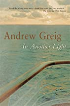 In Another Light by Andrew Greig