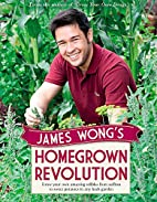 James Wong's Homegrown Revolution by…