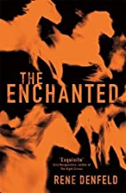 The Enchanted: A Novel by Rene Denfeld